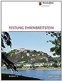 Festung Ehrenbreitstein : Bildheft 3, MeiÃ?ner, Jan and Pecht, Andreas, 3795419751