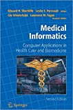 img - for Medical Informatics: Computer Applications in Health Care and Biomedicine (Health Informatics book / textbook / text book