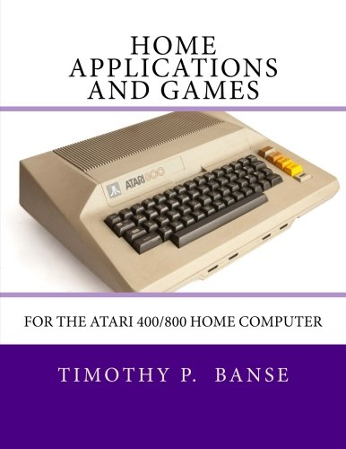 Home Applications and Games: for the Atari 400/800 Computer ebook