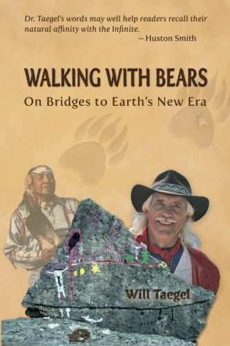Walking With Bears: On Bridges to Earth's New Era