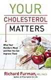 img - for Your Cholesterol Matters: What Your Numbers Mean and How You Can Improve Them book / textbook / text book