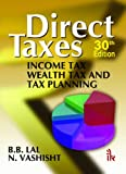 Direct Taxes : Income Tax Wealth Tax and Tax Planning, Lal, B. B. and Vashisht, N., Sr., 9382332006