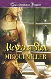 Morning Star, Micqui Miller, 1419957503
