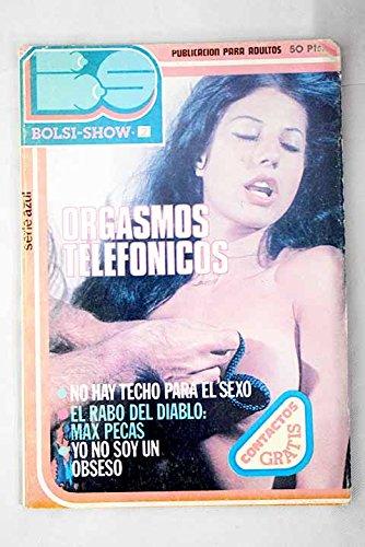 Orgasmos telefónicos ; No hay techo para el sexo ; El rabo del diablo: Max Pecas ; Yo no soy un obseso ; Conviene una reforma hospitalaria