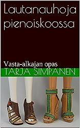 Lautanauhoja pienoiskoossa: Vasta-alkajan opas (Finnish Edition)