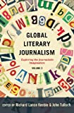 img - for Global Literary Journalism: Exploring the Journalistic Imagination Volume 2 (Mass Communication and Journalism) (2014-05-02) book / textbook / text book