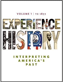 Experience history volume 1 to 1877 7th seventh edition by experience history volume 1 to 1877 7th seventh edition by davidson james west delay brian heyrman christine leigh 2010 amazon books fandeluxe Gallery