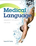 Medical Language Plus NEW MyMedicalTerminologyLab with Pearson EText -- Access Card Package, Susan Turley, 013344449X