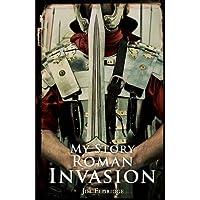 MY STORY ROMAN INVASION