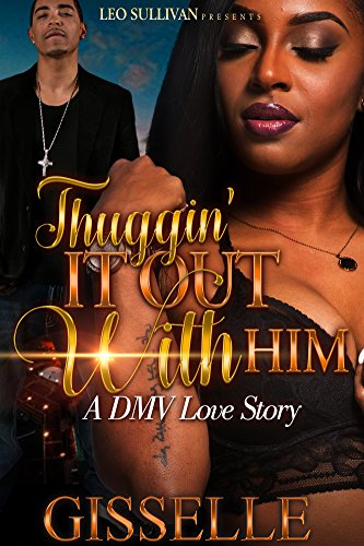 Thuggin' it Out With Him: A DMV Love Story