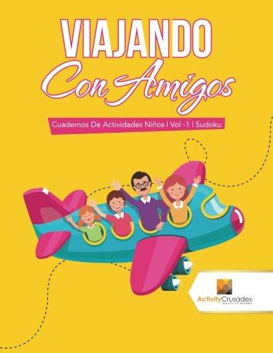 Viajando Con Amigos : Cuadernos De Actividades Niños | Vol -1 | Sudoku (Spanish Edition) (Spanish) Paperback – Large Print, November 1, 2017