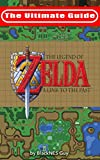 SNES Classic: The Ultimate Guide To The Legend Of Zelda: A Link To The Past (The Ultimate SNES Guide Series Book 1)