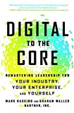 img - for Digital to the Core: Remastering Leadership for Your Industry, Your Enterprise, and Yourself book / textbook / text book