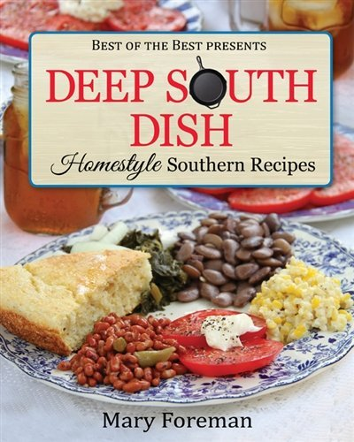 Deep South Dish: Homestyle Southern Recipes (Best of the Best Presents) by Mary Foreman - Quail Mall