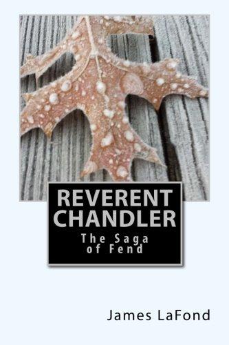 Reverent Chandler: The Saga of Fend (Leaf Jeremiah Autumn)