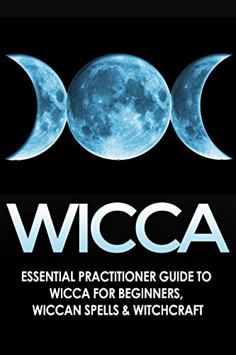 WICCA: Essential Practitioner's Guide to: Wicca for Beginners, Wiccan Spells, & Witchcraft (Crystals, Folklore, Mythology, Spells, Comparative Religion Book 1) (Free Kindle Books Crystals compare prices)