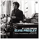If I Can Dream: Elvis Presley With Royal Phil Orch