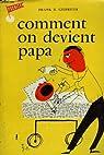 Comment on devient papa par Gilbreth
