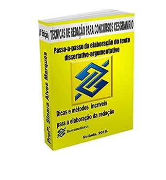 Técnicas De Redação Para Concursos Cesgranrio Passo A Passo Para Elaboração Do Texto Dissertativo Argumentativo Portuguese Edition Ebook Marques Sinara Alves Kindle Store