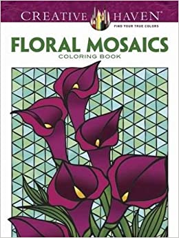 Creative Haven Floral Mosaics Coloring Book Adult Jessica Mazurkiewicz 9780486781785 Amazon Books