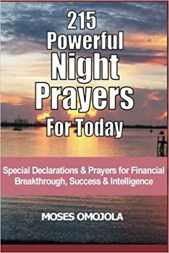 215 Powerful Night Prayers For Today: Special Declarations