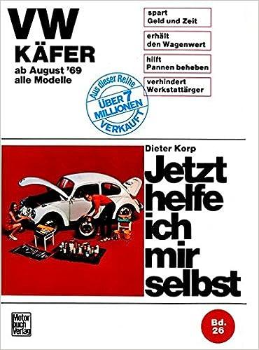 Vw Käfer 1200 1300 1500 1302 S 1303 S Alle Modelle Ab August 69 Jetzt Helfe Ich Mir Selbst Korp Dieter Bücher