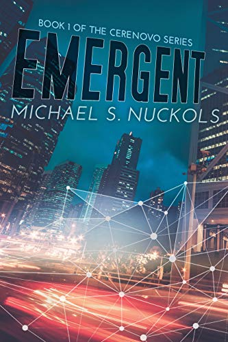 Emergent: Book 1 of the Cerenovo Series by [Nuckols, Michael S.]
