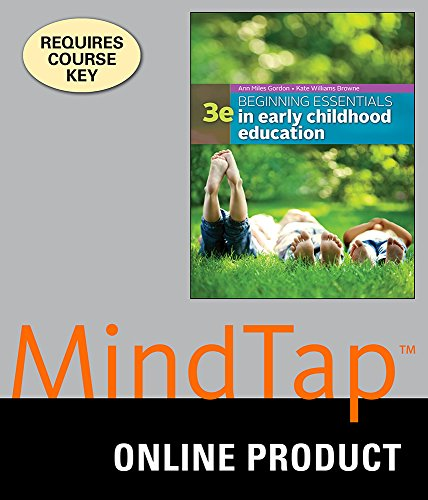 MindTap Education for Gordon/Williams Browne's Beginning Essentials in Early Childhood Education, 3rd Edition (Beginning Essentials In Early Childhood Education 3e)