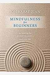 Mindfulness for Beginners: Reclaiming the Present Moment and Your Life(Book & CD)) Paperback