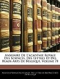 Annuaire de L'Académie Royale des Sciences, des Lettres et des Beaux-Arts de Belgique, , 1144341337
