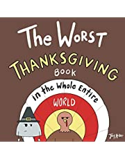 The Worst Thanksgiving Book in the Whole Entire World (Entire World Books)