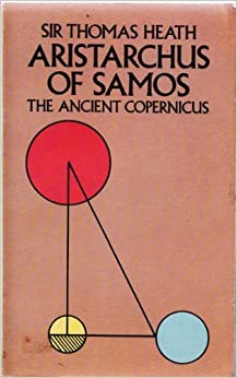 Book Aristarchus of Samos: The Ancient Copernicus by Thomas Health (1981-08-01)