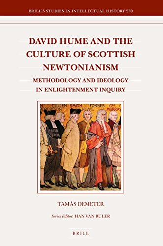 David Hume and the Culture of Scottish Newtonianism: Methodology and Ideology in Enlightenment Inquiry (Brill's Studies in Intellectual History) (Brill's Studies in Itellectual History)
