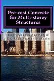 Pre-Cast Concrete for Multi-Storey Structures, Shahid Rehman, 1467918229