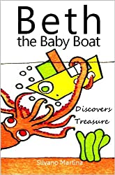 Beth the Baby Boat Discovers Treasure (A Children's Picture Book)