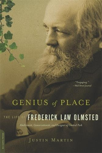 Genius of Place: The Life of Frederick Law Olmsted (A Merloyd Lawrence -