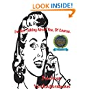 I'm Not Talking About You, Of Course... (Quirky Essays for Quirky People Book 1)