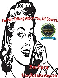 I'm Not Talking About You, Of Course... (Quirky Essays for Quirky People Book 1) (English Edition)