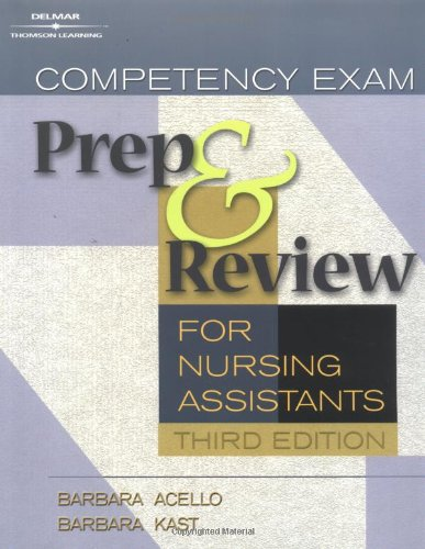 Competency Exam Preparation and Review for Nursing Assistants (Competency Exam Prep and Review for Nursing Assistants)