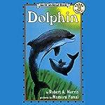 Dolphin | Robert A. Morris