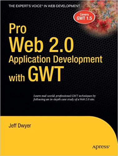 Pro Web 2.0 Application Development with GWT (Expert's Voice in Web Development)