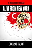 Alive From New York: A Terrorism Thriller (James Robb Thrillers Book 1)