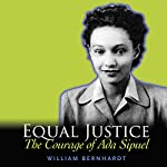 Equal Justice: The Courage of Ada Sipuel | William Bernhardt