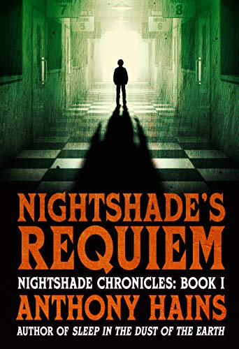 Nightshade's Requiem (Nightshade Chronicles Book 1) by [Hains, Anthony]