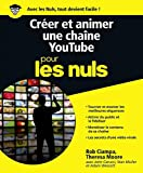 Créer et animer une chaîne YouTube pour les Nuls grand format