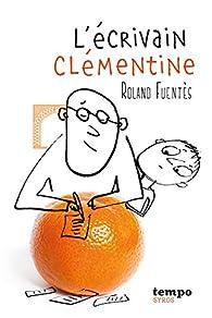L'écrivain clémentine par Roland Fuentès