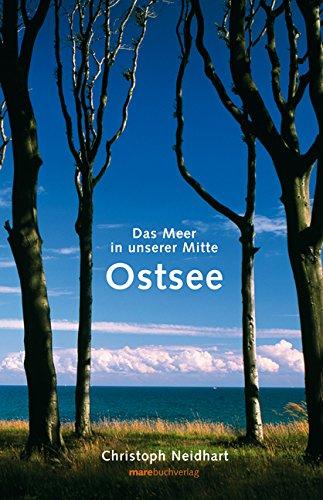 Ostsee: Das Meer in unserer Mitte Gebundenes Buch – 1. März 2007 Christoph Neidhart Mare Verlag 3866480547 13365380