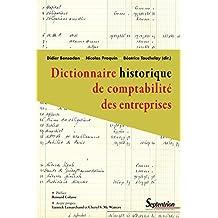 Dictionnaire historique de comptabilité des entreprises (Histoire et civilisations)