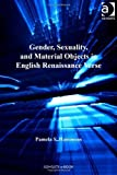 img - for Gender, Sexuality, and Material Objects in English Renaissance Verse (Women and Gender in the Early Modern World) by Pamela S. Hammons (2010) Hardcover book / textbook / text book