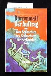Der Auftrag, oder, Vom Beobachten des Beobachters der Beobachter: Novelle in vierundzwanzig Satzen (German Edition)